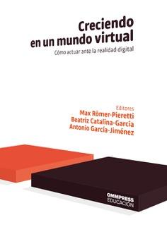 García-Jiménez, A., Catalina-García, B., & Römer-Pieretti, M. (2020). Creciendo en un mundo virtual. Ommpress Educación.