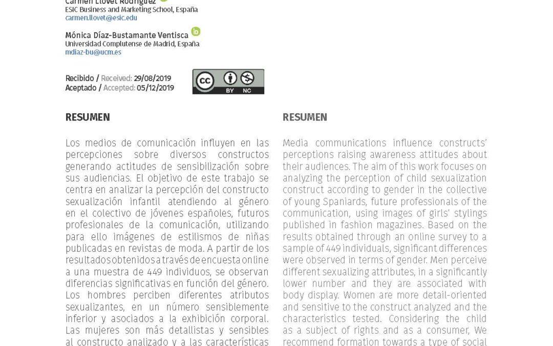 Díaz-Bustamante Ventisca, M., Llovet Rodríguez, C., & Narros González, M. J. (2020). Jóvenes comunicadores y sexualización infantil. Diferencias de género ante la sexualización de las niñas en las revistas de moda. Revista Española De Sociología, 29(3 – Sup1),137-154.https://doi.org/10.22325/fes/res.2020.61