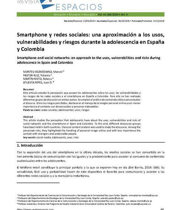 Atuesta Reyes, J.D., Martín Nieto, R., Montes Vozmediano, M., & Pastor Ruiz, Y. (2020). Smartphone y redes sociales: una aproximación a los usos, vulnerabilidades y riesgos durante la adolescencia en España y Colombia. Espacios, 41 (48), 127-134.