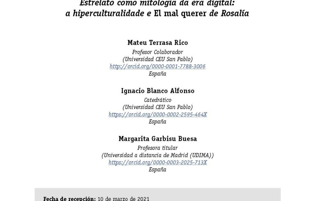"""Terrasa Rico, M., Blanco Alfonso, I., & Garbisu Buesa, M. (2021). El estrellato como mitología de la era digital: hiperculturalidad y """"El mal querer""""de Rosalía. Revista Icono 14. Revista Científica De Comunicación Y Tecnologías Emergentes, 19(2), 388-410. https://doi.org/10.7195/ri14.v19i2.1734"""